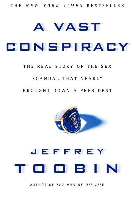 A-Vast-Conspiracy-The-Real-Sex-Scandal-That-Nearly-Brought-Down-A-President-Bill-Clinton-Hollywood-Entertainment-DKODING