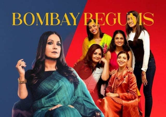 Bombay Begums: Another Women-Centric Film Reducing The Bar Of Woman Empowerment