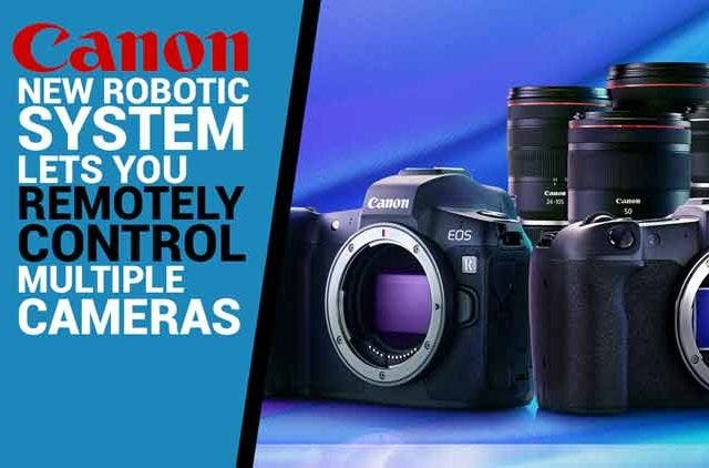 Canon's-new-robotic-system-lets-you-remotely-control-multiple-cameras-Videos-DKODING