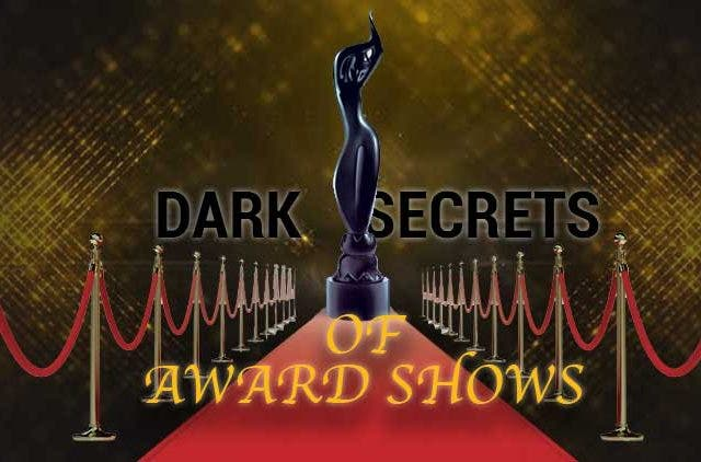 Dark Secrets of Bollywood Awards show DKODING