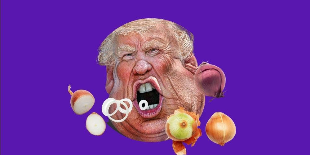 Peeling The Onion Of Trump's Personality: Americans Shed Tears As Layers Come Off