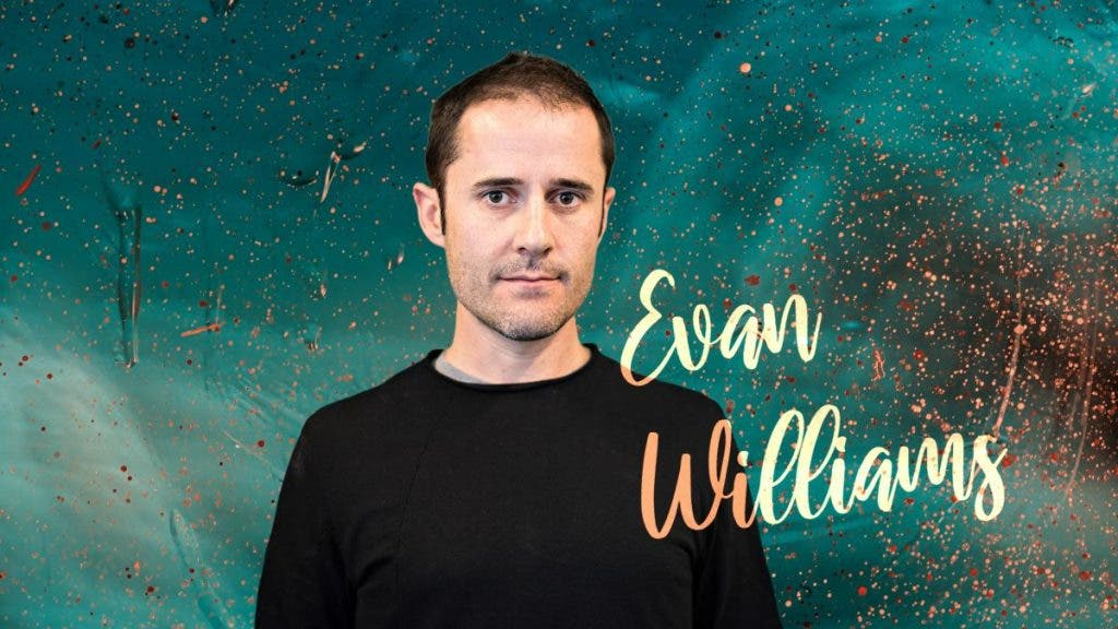 Evan Williams | 7 Serial Entrepreneurs To Watch Out For In 2021