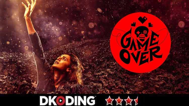 Game-Over-Movie-Review-More-DKODING