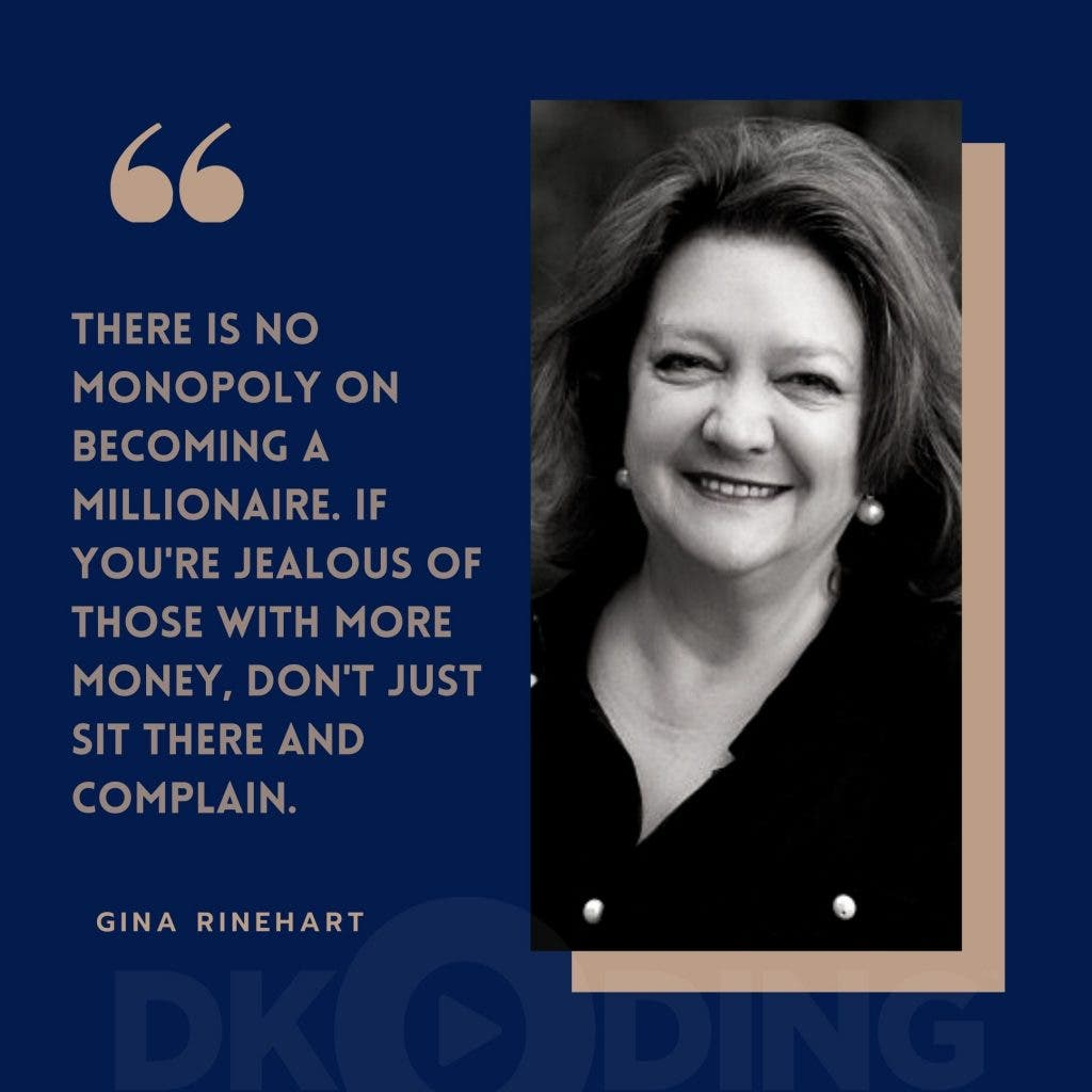 Richest Woman In The World - Top 10 List - Gina Rinehart famous quote