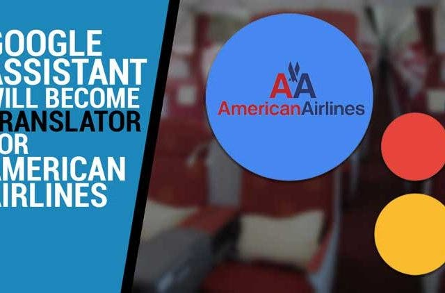 Google-Assistant-will-become-translator-for-American-Airlines-Videos-DKODING