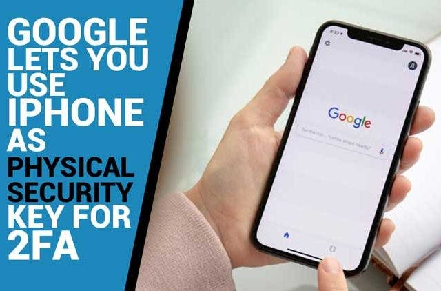 Google-lets-you-use-iPhone-as-Physical-security-key-for-2FA-Videos-DKODING