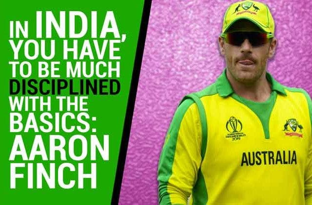 In-India-you-have-to-be-much-disciplined-with-the-basics-Aaron-Finch-Videos-DKODING