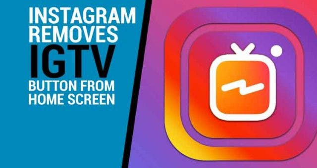 Instagram-Removes-IGTV-Icon-Videos-DKODING