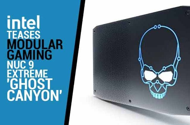Intel-teases-modular-gaming-NUC-9-Extreme-Ghost-Canyon-Videos-DKODING