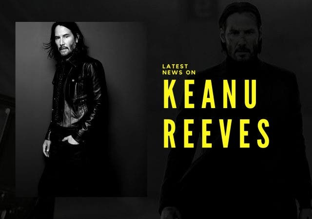 KEANU REEVES LATEST NEWS AND UPDATES DKODING