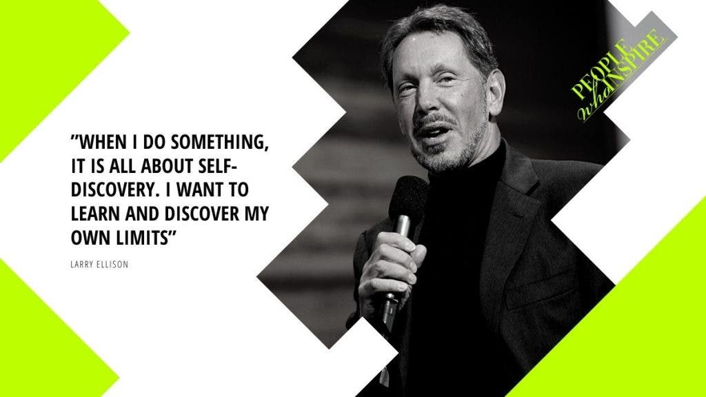 Larry Ellison Quote - 10 Self-Made Billionaires — People Who Inspire The World