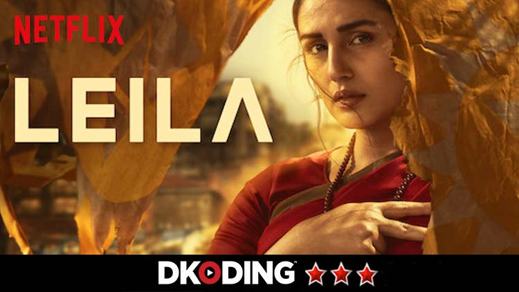 Leila-Netflix-Original-Tv-And-Web-Entertainment-DKODING