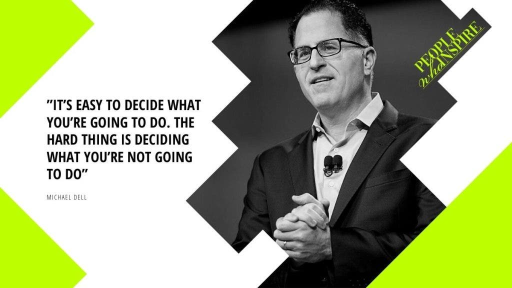 Michael Dell Quote - 10 Self-Made Billionaires — People Who Inspire The World