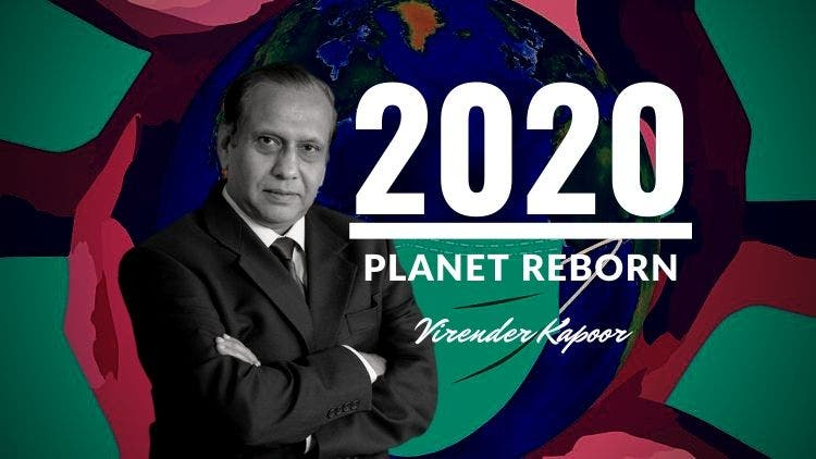 2020 Planet Reborn — Author Virender Kapoor On Living With The New Normal