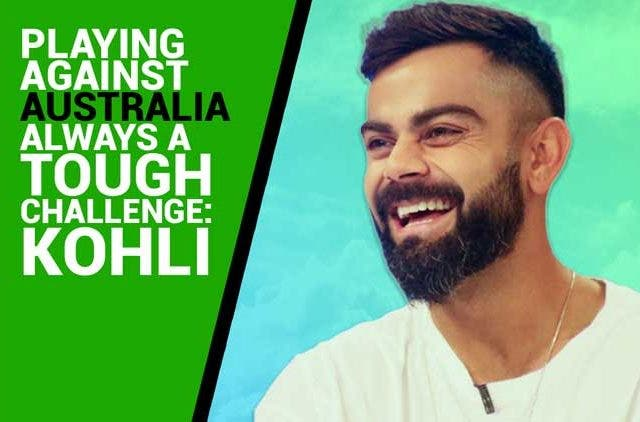 Playing-against-Australia-always-a-tough-challenge-Kohli-Videos-DKODING