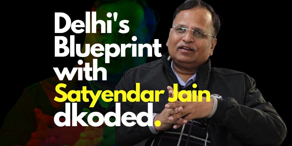 Exclusive Interview: Satyendar Jain Architecting a Healthy Delhi