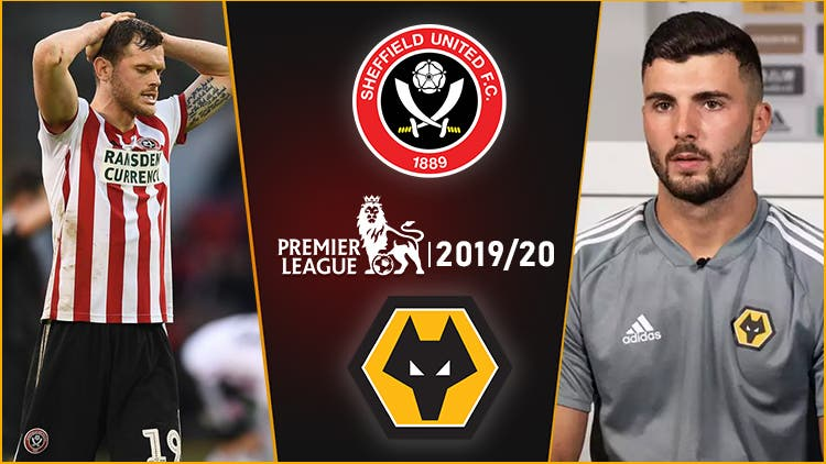 Premier League ⁠— Undecided 2019/20 Season Hardest On Sheffield and Wolves