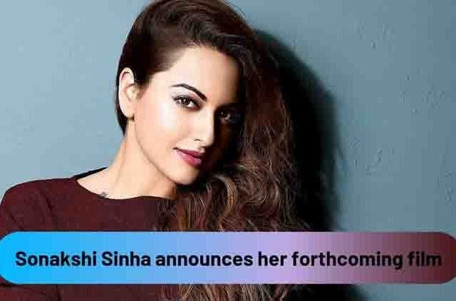 Sonakshi-Sinha-forthcoming-film-announces-videos-DKODING