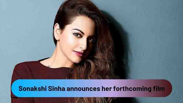 Sonakshi Sinha announces her forthcoming film