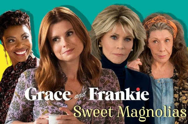 Sweet Magnolias Grace And Frankie