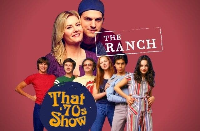 That 70s Show and The Ranch