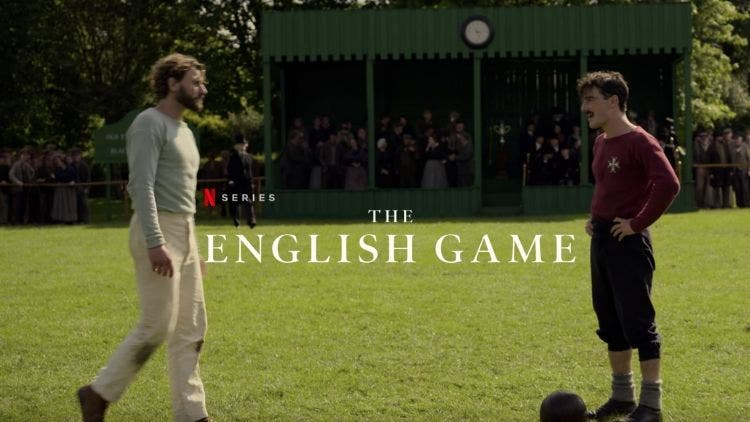 Historical Drama The English Game Renewed For Season 2