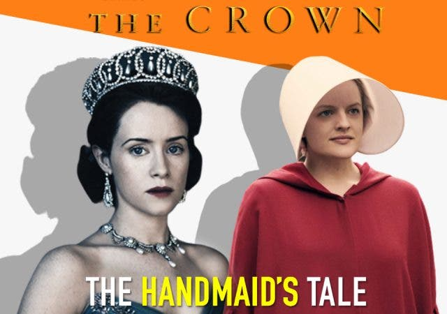 The Handmaid's Tale or Netflix's The Crown