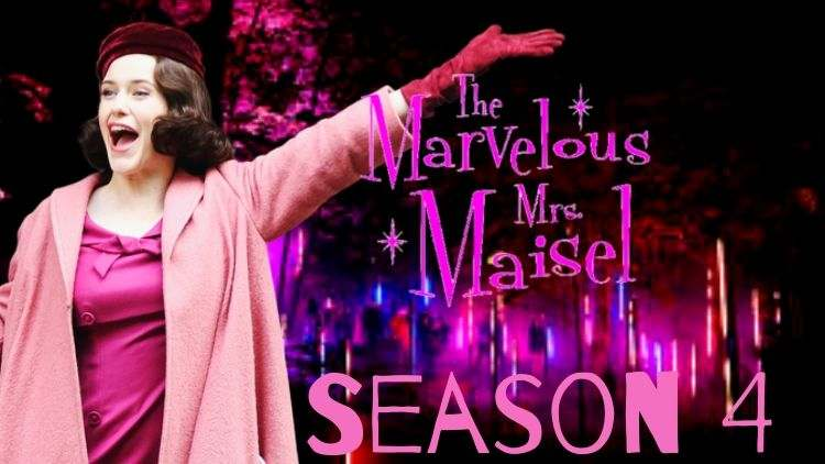 Amazon's Blockbuster Series Marvelous Mrs. Maisel Returns : Season 4 Confirmation Update