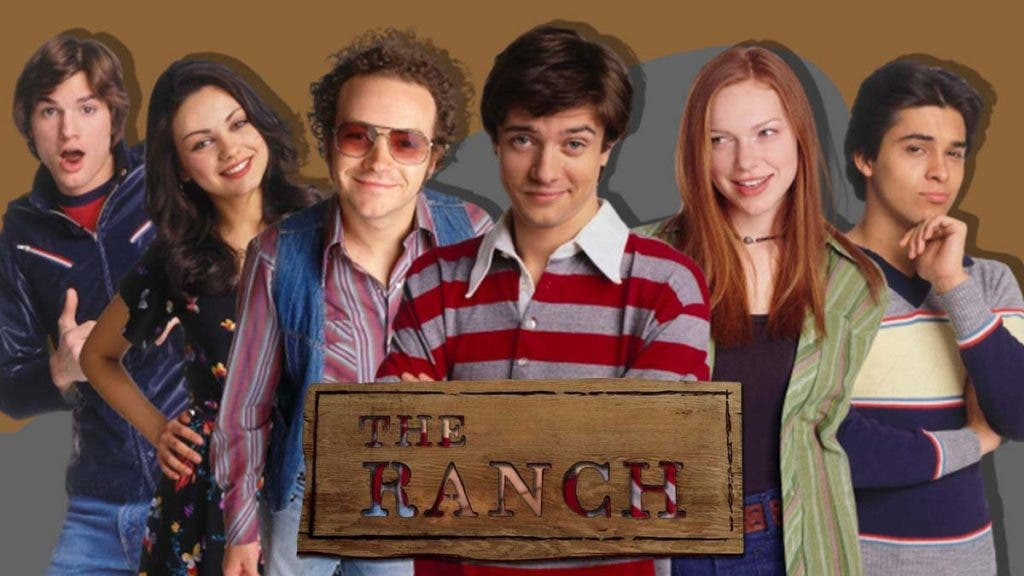 The Ranch Can Reboot With The Complete Cast Of That '70s Show